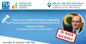 "i²c Founder & Investor Talk #44 - TUW Alumni Edition: ""From Lab to World Market Leadership"" by Johannes Homa @ TU Wien, EI 10 Fritz Paschke Hörsaal 