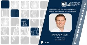i²c F&I Talk #64: Andreas Wendel (VP of Engineering at Kodiak Robotics) @ Online Event