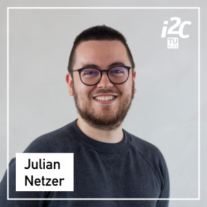 Julian Netzer is a Student Assistant of the TUW i²c